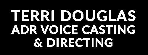 Terri Douglas ADR Voice Casting & Directing